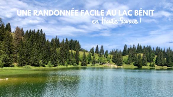 une randonnée au lac bénit en haute savoie blog madame voyage lac benit